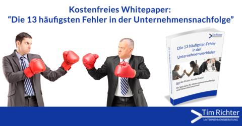Whitepaper: Die 13 häufigsten Fehler in der Unternehmensnachfolge